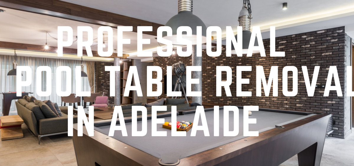 Pool Table Removals Adelaide